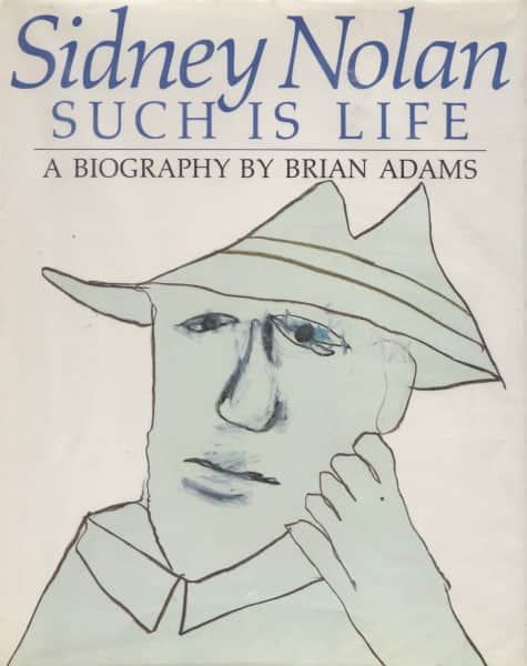 "Brian Adams, ""Sidney Nolan: Such is life, a biography, Century Hutchinson, Melbourne, 1987."