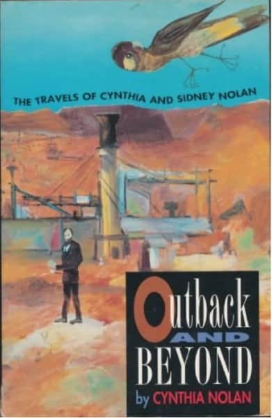 "Cynthia Nolan, ""Outback and beyond: the travels of Cynthia and Sidney Nolan"", Imprint, Angus & Robertson, Sydney, 1994"