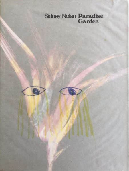 "Sidney Nolan, ""Paradise Garden"", R. Alistair McAlpine Publishing, London, 1971"